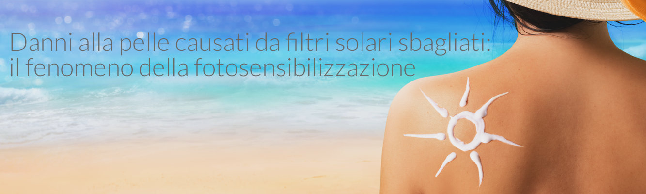 Fotodegradazione dei filtri solari e i danni provocati alla pelle