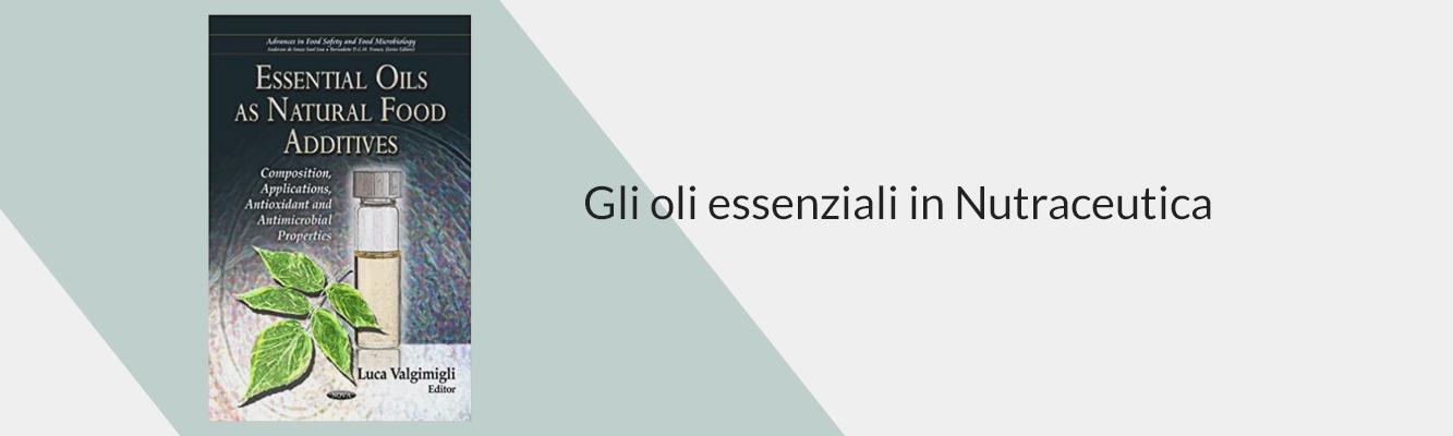 Gli oli essenziali in nutraceutica